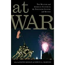At War: The Military and American Culture in the Twentieth Century and Beyond (War Culture)