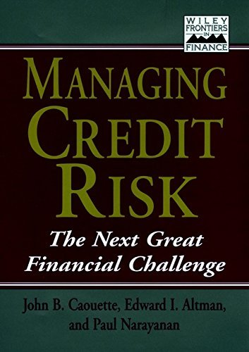 Managing Credit Risk: The Next Great Financial Challenge (Frontiers in Finance Series) by John B. Caouette (29-Oct-1998) Hardcover
