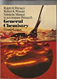 Solutions Manual to Accompany Petrucci's General Chemistry, Petrucci, Ralph H. and Wismer, Robert K., 0023945400