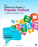 The Rhetorical Power of Popular Culture, Deanna D. Sellnow, 1452229953