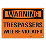 PetKa Signs and Graphics PKFO-0047-NA_10x7''Trespassers will be Violated'' Aluminum Sign, 10'' x 7''