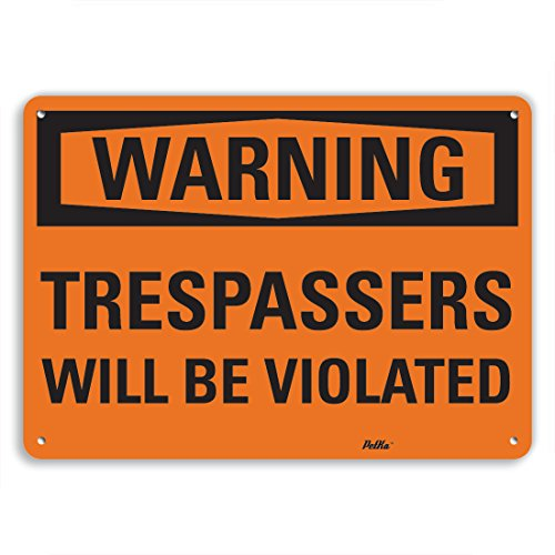 PetKa Signs and Graphics PKFO-0047-NA_10x7''Trespassers will be Violated'' Aluminum Sign, 10'' x 7'' by Petka Signs and Graphics