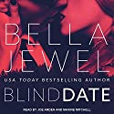 Blind Date Audiobook by Bella Jewel Narrated by Joe Arden, Maxine Mitchell
