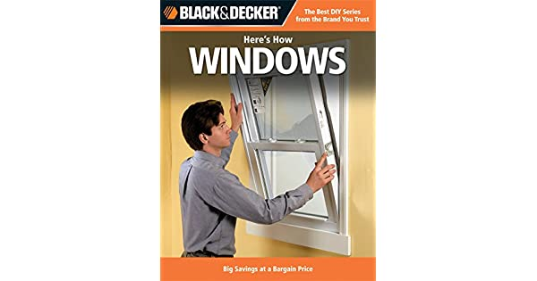 Black & Decker Heres How...Windows Big Savings at a Bargain Price