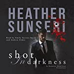 Shot in Darkness | Heather Sunseri