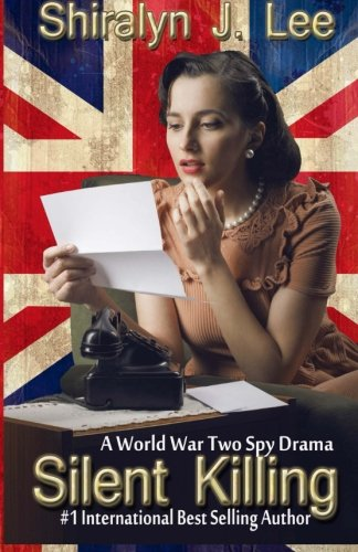 Silent Killing: A World War Two Spy Drama by CreateSpace Independent Publishing Platform