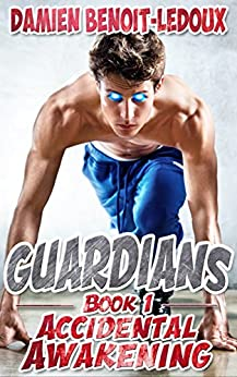 Accidental Awakening (Guardians Book 1) by [Benoit-Ledoux, Damien]
