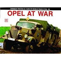 German Trucks and Cars in WWII Vol III: el At War: Opel At War: 3 (Schiffer Military History)