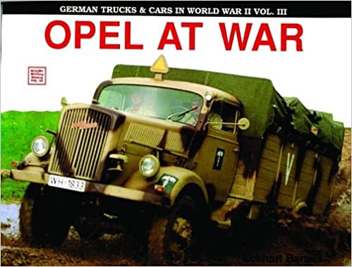 Book's Cover of German Trucks and Cars in WWII Vol III: el At War: Opel At War: 3 (Schiffer Military History) (Inglés) Tapa blanda – 6 enero 1997