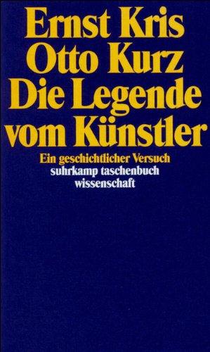 Die Legende vom Künstler: Ein geschichtlicher Versuch (suhrkamp taschenbuch wissenschaft)