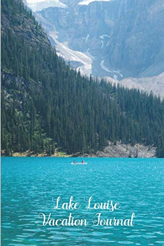 Lake Louise Vacation Journal: Compact Travel Diary Planner College Ruled Lined Blank Notebook