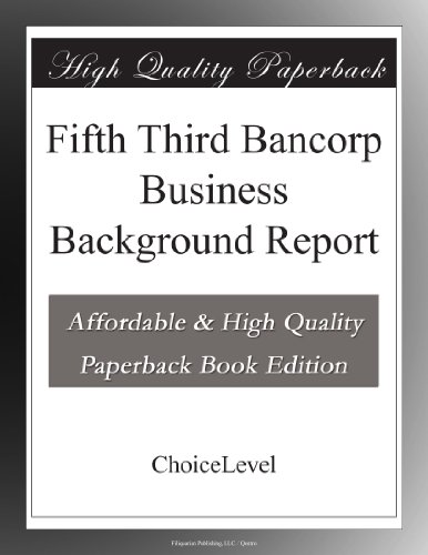 Fifth Third Bancorp Business Background Report