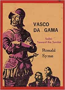 Vasco Da Gama : Sailor Toward the Sunrise: Ronald Syme: Amazon.com