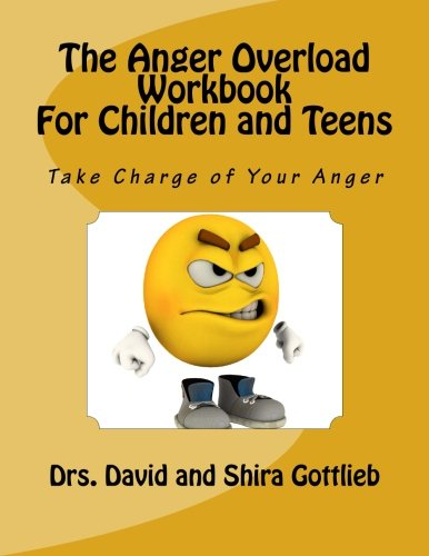 Download The Anger Overload Workbook for Children and Teens: Take Charge of Your Anger (Volume 3) pdf epub