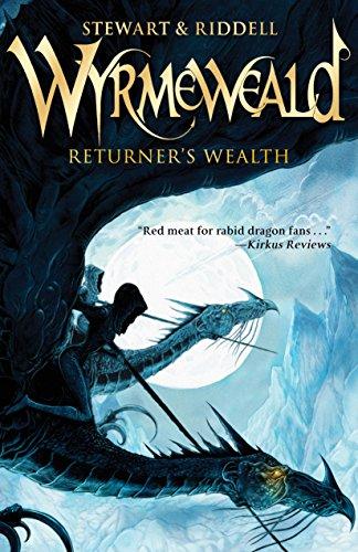 Returner's Wealth (The Wyrmeweald Trilogy Book 1)