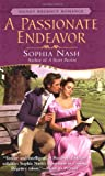 A Passionate Endeavor, Sophia Nash, 0451212703