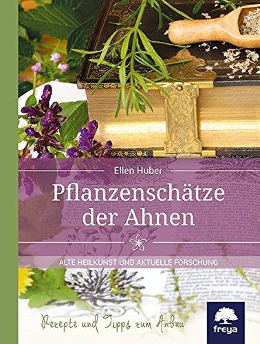 Pflanzenschätze der Ahnen: Alte Heilkunst und aktuelle Forschung