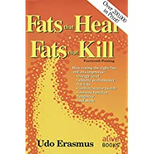 Fats that Heal Fats that Kill