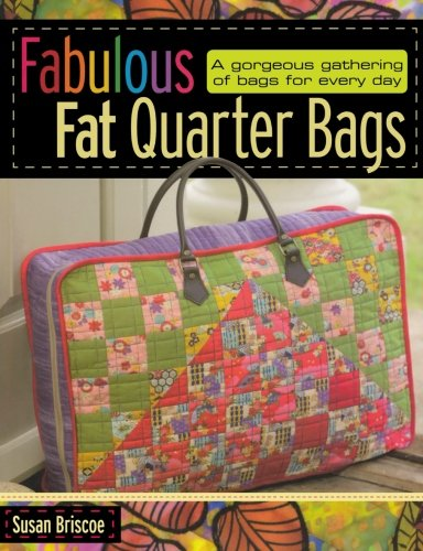 2009 Collection Handbag - Fabulous Fat Quarter Bags