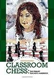 Classroom Chess, Leah Martin-Dagher, 1453510907