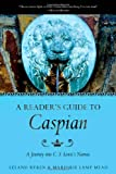 A Reader's Guide to Caspian, Leland Ryken and Marjorie Lamp Mead, 0830834990