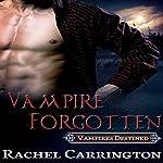 Vampire Forgotten: Vampires Destined, Book 2 | Rachel Carrington