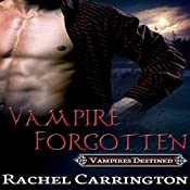 Vampire Forgotten: Vampires Destined, Book 2 | Rachel Carrington