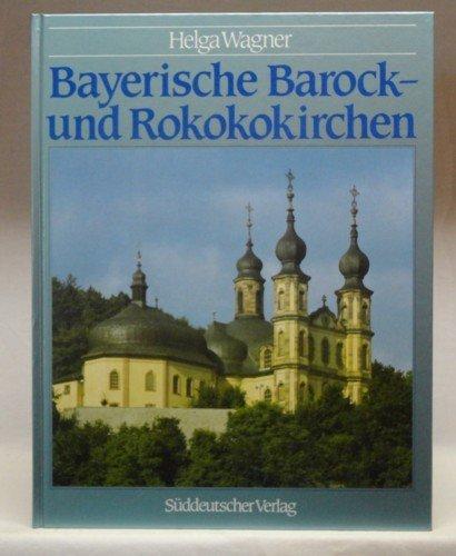 Bayerische Barock- und Rokokokirchen