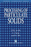 Processing of Particulate Solids, Seville, J. P. and Tüzün, Ugammaur, 9401071527
