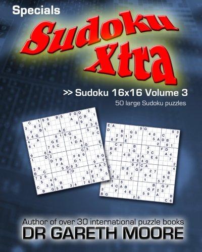 - Sudoku 16x16 Volume 3: Sudoku Xtra Specials