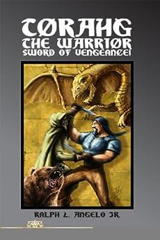 Torahg the Warrior: Sword of Vengeance by [Angelo Jr., Ralph]
