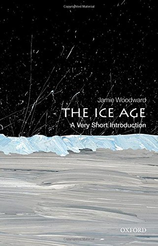 Ice Age: A Very Short Introduction (Very Short Introductions)