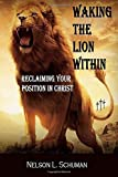 Waking The Lion Within: Reclaiming Your Position In Christ
