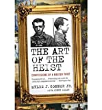 img - for The Art of the Heist: Confessions of a Master Thief (Paperback) - Common book / textbook / text book
