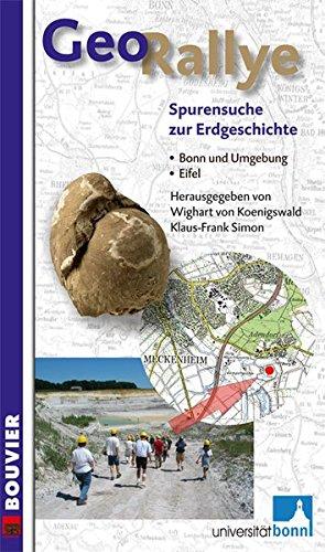 GeoRallye - Spurensuche zur Erdgeschichte. Eifel, Bonn und Umgebung