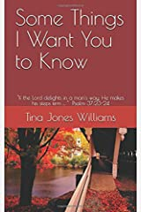 Some Things I Want You To Know: I know these things for certain Paperback