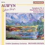 William Alwyn: Symphony No. 4; Elizabethan Dances; Festival March