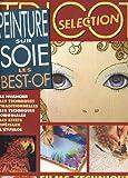 Peinture sur soie n°99 h. les best-of. le nuancier, les techniques traditionnelles, les effets speciaux...