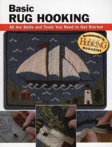 Basic Rug Hooking: All the Skills and Tools You Need to Get Started (How To Basics) by Judy P. Sopronyi (2007-06-18)