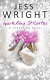 Sparkling Stilettos (Sparkling Book 1) by Jess Wright (2015-07-23)