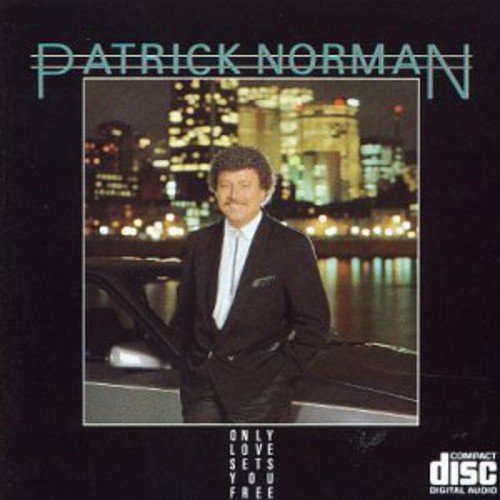 Patrick Norman//Only Love Sets You Free Original recording remastered Unidisc Music Inc. Rock Folk French