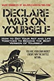 img - for Declare War on Yourself: How to Get Your Act and Life Together to Become a Better Version of Yourself book / textbook / text book