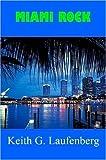 Miami Rock, Keith Laufenberg, 0615254993