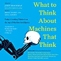 What Do You Think About Machines That Think?: Today's Leading Thinkers on the Age of Machine Intelligence Audiobook by John Brockman Narrated by Brett Barry, Lisa Larsen