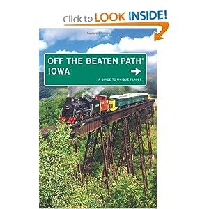 Iowa Off the Beaten Path®, 9th: A Guide to Unique Places (Off the Beaten Path Series) Lori Erickson