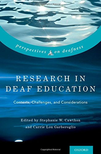 Research in Deaf Education: Contexts, Challenges, and Considerations (Perspectives on Deafness)