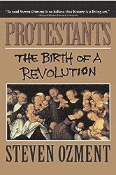 Protestants: The Birth of a Revolution