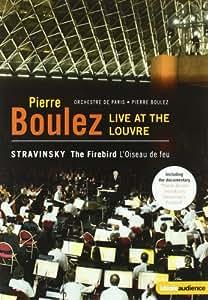 Stravinsky: The Firebird; Fireworks Op. 4 - Feauring Pierre Boulez Live at the Louvre with Orchestre de Paris
