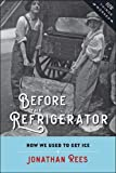 "Jonathan Rees, ""Before the Refrigerator: How We Used to Get Ice"" (Johns Hopkins UP, 2018)"