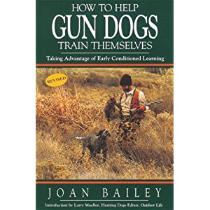 How to Help Gun Dogs Train Themselves, Taking Advantage of Early Condtioned Learning 3